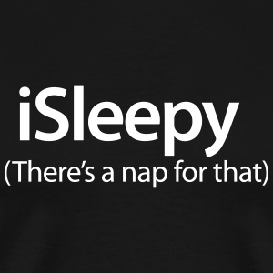 iSleepy - There's a nap for that T-shirts - Mannen Premium T-shirt