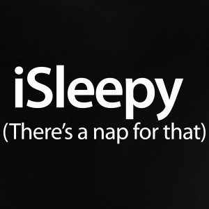 iSleepy - There's a nap for that Baby shirts - Baby T-shirt