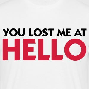 You lost me at Hello! T-Shirts - Men's T-Shirt