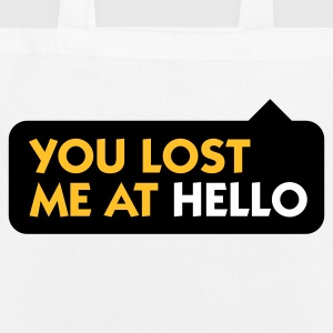 You lost me at Hello! Bags & Backpacks - EarthPositive Tote Bag