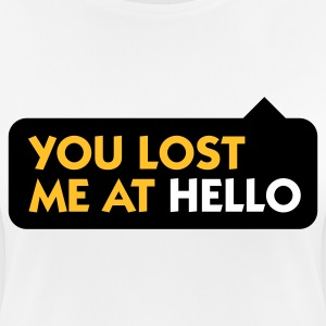 You lost me at Hello! T-Shirts - Women's Breathable T-Shirt