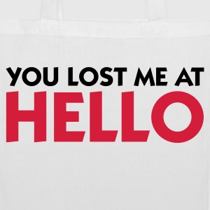 You lost me at Hello! Bags & Backpacks - Tote Bag