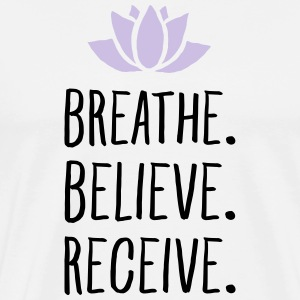 Breathe. Believe. Receive. T-Shirts - Men's Premium T-Shirt