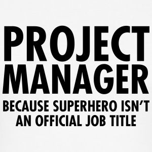 Project Manager - Superhero T-Shirts - Männer Slim Fit T-Shirt