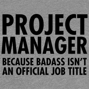 Project Manager - Badass T-shirts - Vrouwen Premium T-shirt