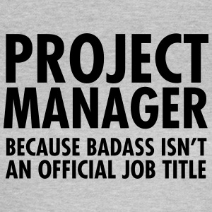 Project Manager - Badass T-shirts - Vrouwen T-shirt