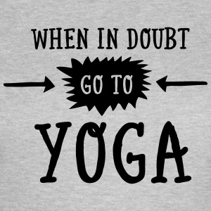 When In Doubt Go To Yoga Tee shirts - T-shirt Femme