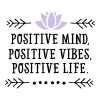 Positive Mind, Positive Vibes, Positive Life. Tee shirts - T-shirt Premium Homme