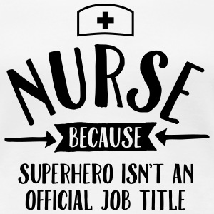 Nurse - Superhero T-Shirts - Frauen Premium T-Shirt