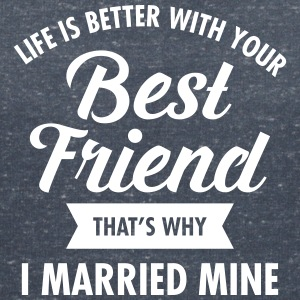 Life Is Better With Your Best Friend T-Shirts - Frauen T-Shirt mit V-Ausschnitt