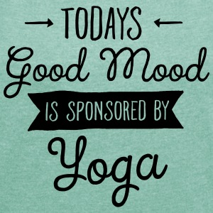 Good Mood Sponsored By Yoga T-Shirts - Women's T-shirt with rolled up sleeves