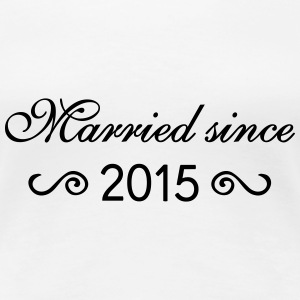 Married since 2015 T-Shirts - Frauen Premium T-Shirt