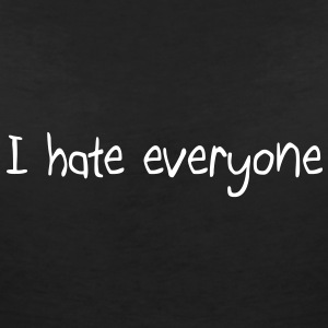 I hate everyone - T-shirt col V Femme