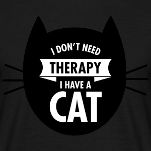 I Don't Need Therapy - I Have A Cat Koszulki - Koszulka męska