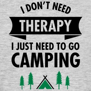 I Don't Need Therapy - I Just Need To Go Camping T-shirts - Mannen T-shirt