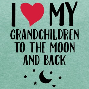 I Love My Grandchildren To The Moon And Back T-shirts - Vrouwen T-shirt met opgerolde mouwen