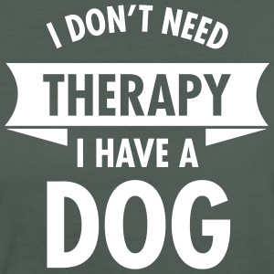 I Don't Need Therapy - I Have A Dog T-Shirts - Women's Organic T-shirt