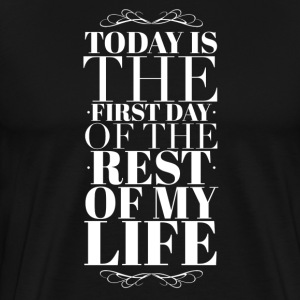 Today is the first day of the rest of my life T-skjorter - Premium T-skjorte for menn