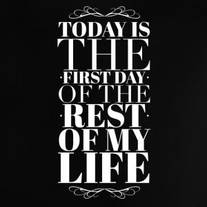 Today is the first day of the rest of my life T-shirt neonato - Maglietta per neonato