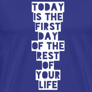 Today is the first day of the rest of your life T-skjorter - Premium T-skjorte for menn