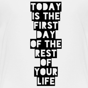 Today is the first day of the rest of your life T-shirts - Børne premium T-shirt