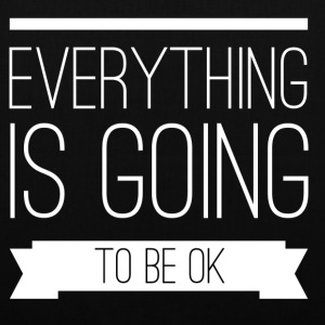 Everything is going to be ok Vesker & ryggsekker - Stoffveske