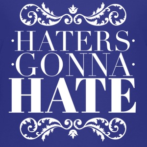Haters gonna hate T-shirts - Børne premium T-shirt