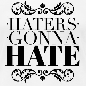 Haters gonna hate T-shirts - Premium-T-shirt dam