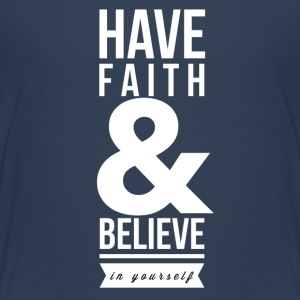 Have faith and believe in yourself Shirts - Teenager Premium T-shirt
