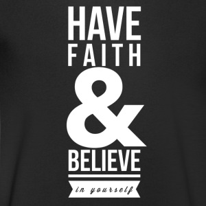 Have faith and believe in yourself T-Shirts - Men's V-Neck T-Shirt