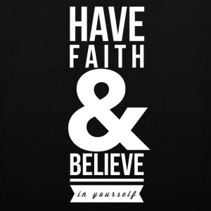 Have faith and believe in yourself Torby i plecaki - Torba materiałowa