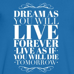 Live as you will die tomorrow T-skjorter - T-skjorte med V-utsnitt for menn