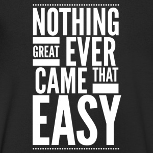 Nothing great ever came that easy T-shirts - T-shirt med v-ringning herr
