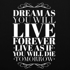 Live as you will die tomorrow Vesker & ryggsekker - Stoffveske