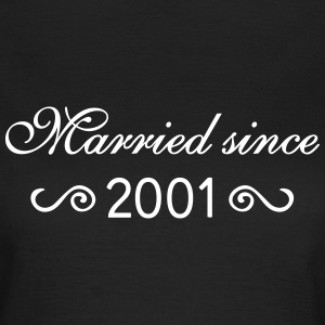 Married since 2001 T-Shirts - Frauen T-Shirt