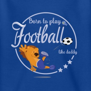 born to play football - T-shirt Ado