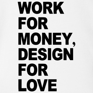WORK FÜRS MONEY - DESIGNS OF LOVE T-shirts - Ekologisk kortärmad babybody