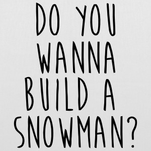 DO YOU WANT TO BUILD A SNOWMAN? Tassen & rugzakken - Tas van stof