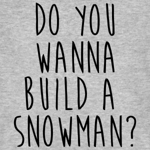 DO YOU WANT TO BUILD A SNOWMAN? T-Shirts - Men's Organic T-shirt