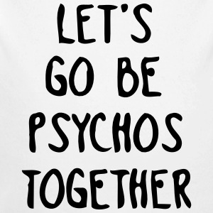 LET US TOGETHER PSYCHO BE Baby body - Baby bio-rompertje met lange mouwen