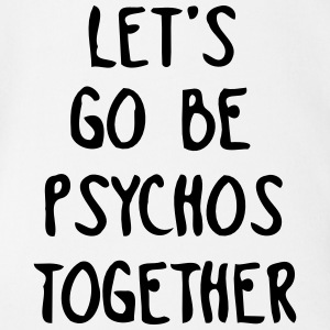 LET US TOGETHER PSYCHO BE Tee shirts - Body bébé bio manches courtes