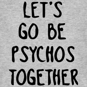LET US TOGETHER PSYCHO BE Magliette - T-shirt ecologica da uomo