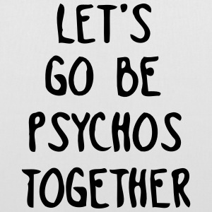 LET US TOGETHER PSYCHO BE Borse & zaini - Borsa di stoffa