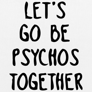 LET US TOGETHER PSYCHO BE Borse & zaini - Borsa ecologica in tessuto