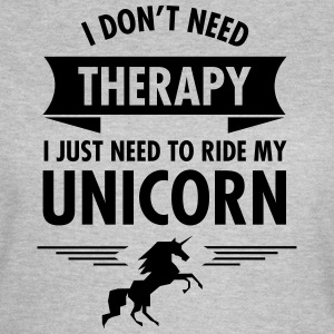 I Don't Need Therapy - I Just Need To Ride... Tee shirts - T-shirt Femme