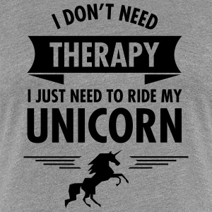 I Don't Need Therapy - I Just Need To Ride... T-shirts - Vrouwen Premium T-shirt