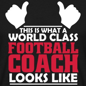 world class football coach T-Shirts - Men's T-Shirt