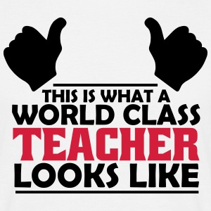 world class teacher T-Shirts - Men's T-Shirt