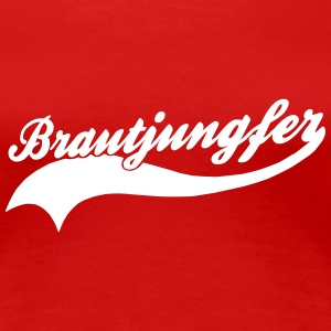 brautjungfer T-Shirts - Frauen Premium T-Shirt