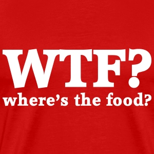 WTF - Where's the food? T-shirts - Mannen Premium T-shirt